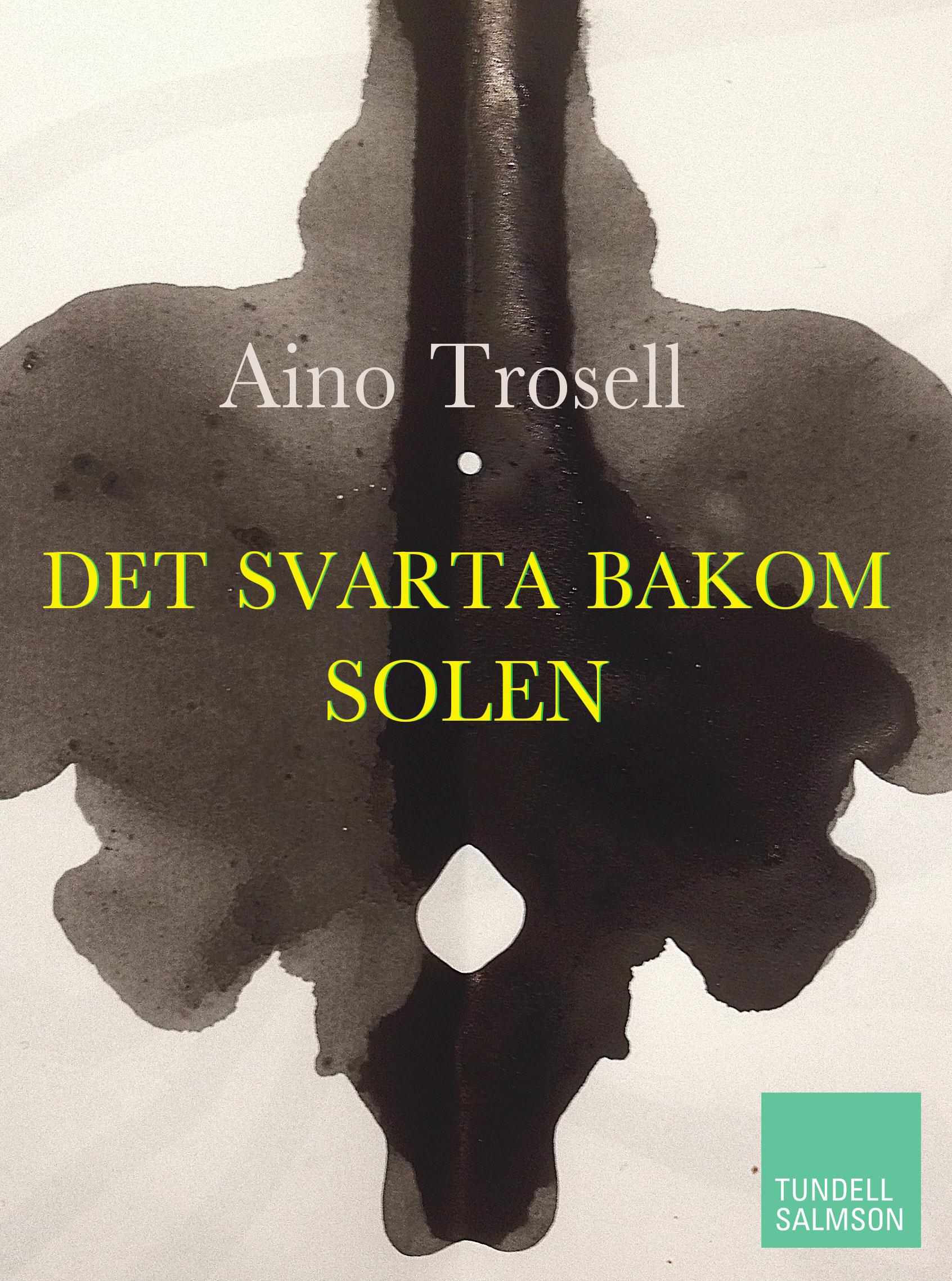 E-bok Det svarta bakom solen av Aino Trosell