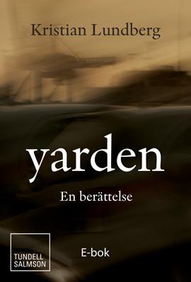 E-bok Yarden  av Kristian Lundberg